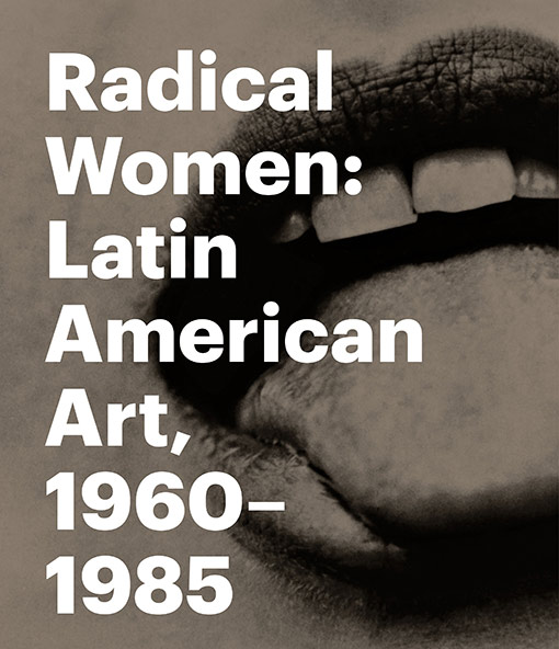 Book cover for Radical Women: Latin American Art, 1960–1985
