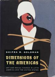 Fig. 9. Shifra M. Goldman, Dimensions of the Americas: Art and Social Change in Latin America and the United States