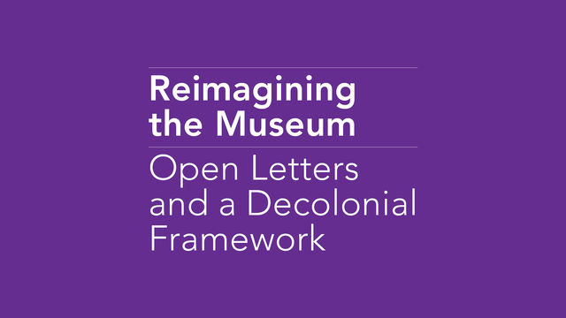 Text graphic reading Reimagining the Museum: Open Letters and a Decolonial Framework