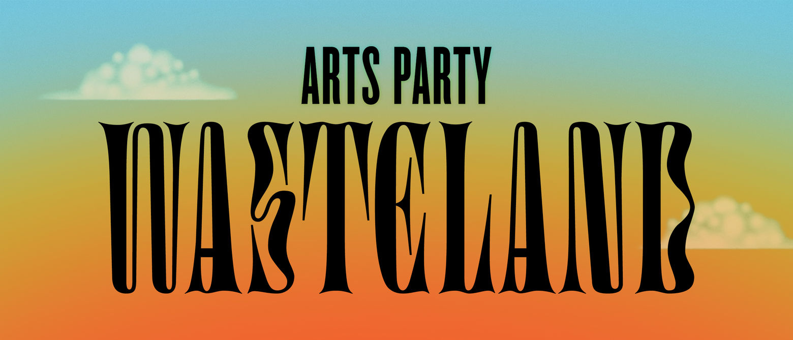 Arts Party Wasteland graphic