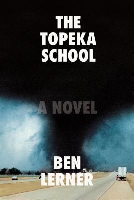 Book jacket for The Topeka School by Ben Lerner.