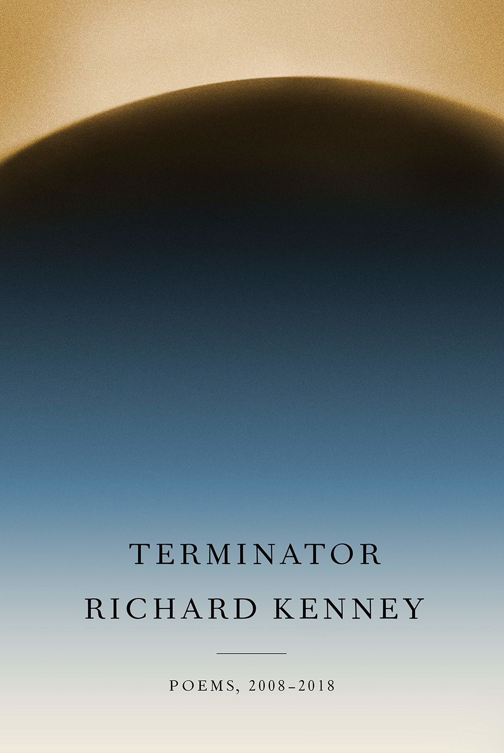 Book cover of 'Terminator: Poems, 2008–2018,' by Richard Kenney