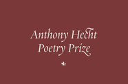 "The words ""Anthony Hecht Poetry Prize"" in a script-like font appear over a solid maroon background."